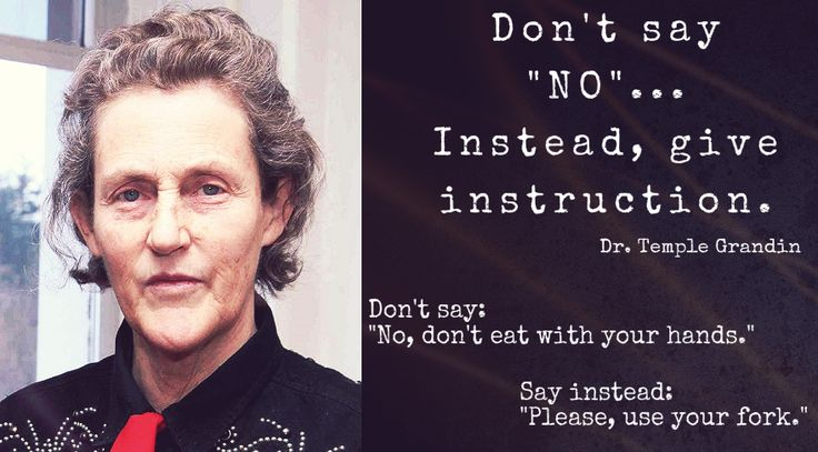 #Respect to Dr. Temple Grandin and her #quotes. Give instruction.