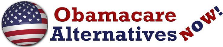 Obamacare Alternatives Now | Options to Obamacare