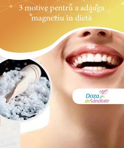 3 motive pentru a adăuga magneziu în dietă   Descoperă trei motive pentru a adăuga magneziu în dietă care îți vor arăta cât de important este acest mineral pentru sănătatea organismului.