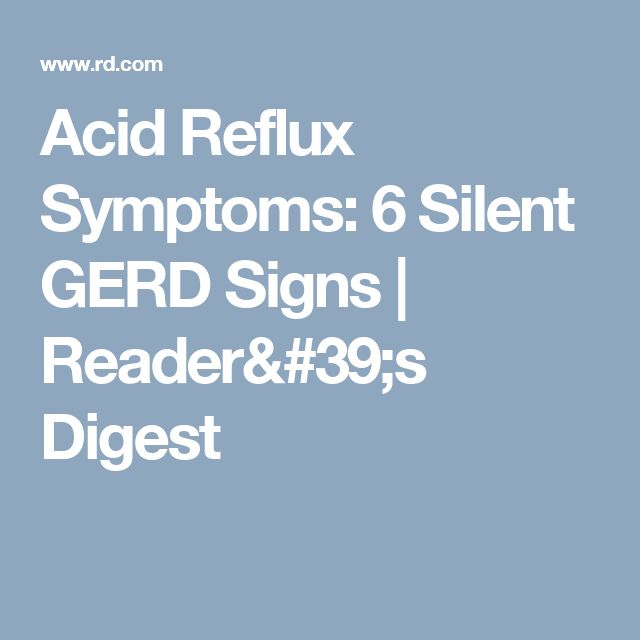 Acid Reflux Symptoms: 6 Silent GERD Signs | Reader's Digest