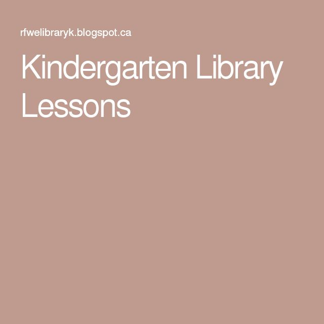 Kindergarten Library Lessons                              …