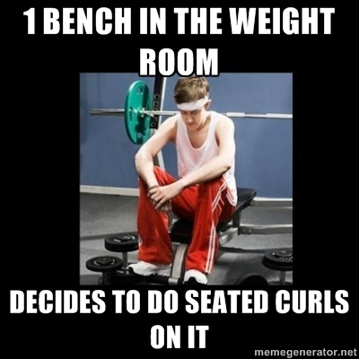 1 bench in the weight room decides to do seated curls on it - Annoying Gym Newbie. Hate that guy, RW