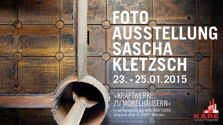 """""""Kraftwerke zu Möbelhäusern"""" heißt die Fotoausstellung von Sascha Kletzsch über die Sanierung und Revitalisierung des jetzigen KARE Kraftwerks in München."""