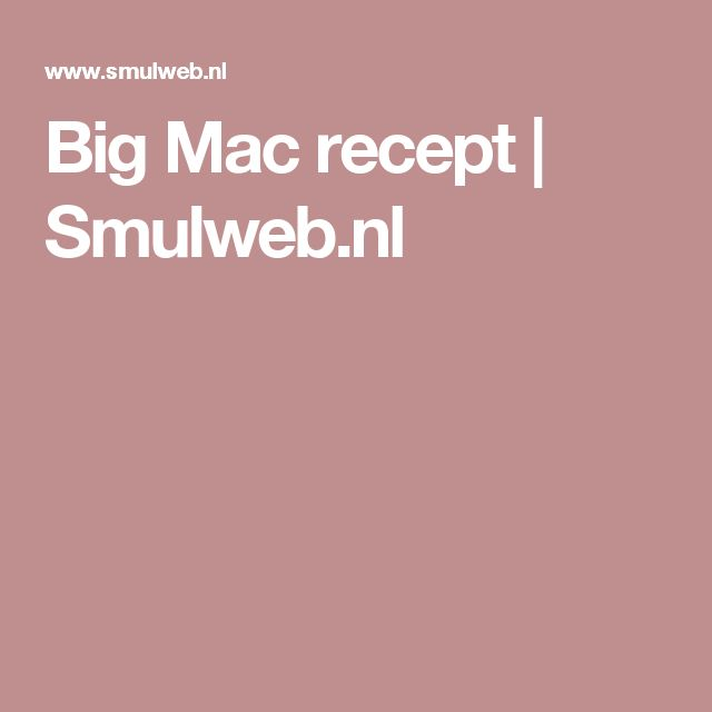 Big Mac recept | Smulweb.nl