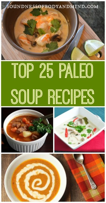 Top 25 Paleo Soup Recipes | http://soundnessofbodyandmind.com