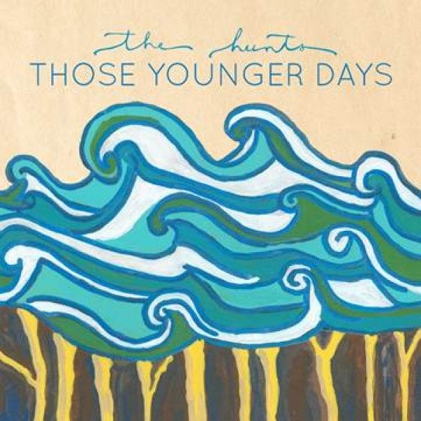 <Album> Those Younger Days  <Artist> The Hunts  <Song> Make This Leap