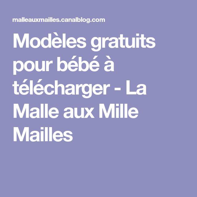 Modèles gratuits pour bébé à télécharger - La Malle aux Mille Mailles