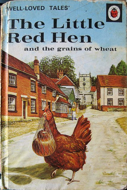 "The Little Red Hen - when I was three or four years old, I had begged for someone to read this book to me so many times that I had memorized the whole book.  I would ""read"" it to anyone who would listen - over and over again, until I actually believed that I was reading the book.  It was my #1 favorite."