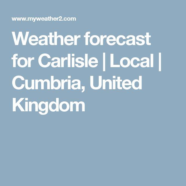 Weather forecast for Carlisle   Local   Cumbria, United Kingdom