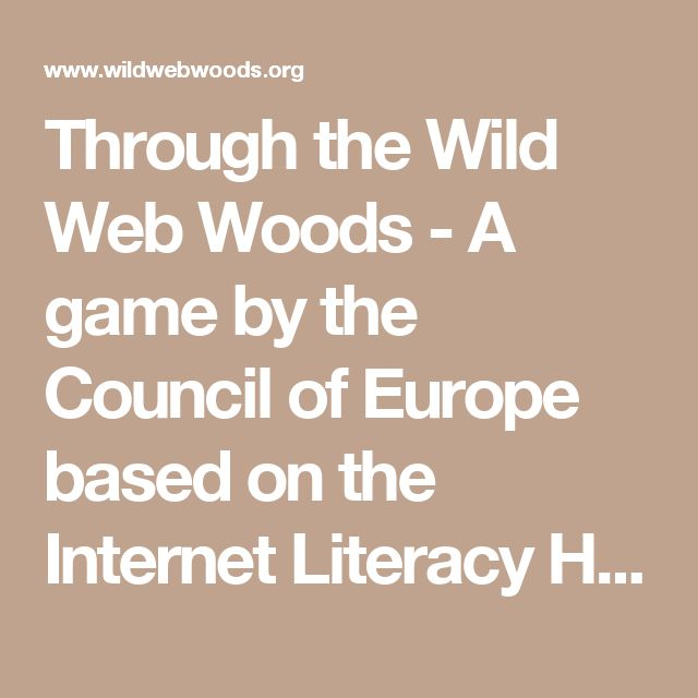 Through the Wild Web Woods - A game by the Council of Europe based on the Internet Literacy Handbook
