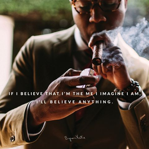 """""""If I believe that I'm the me I imagine I am, I'll believe anything."""" ~ Byron Katie"""