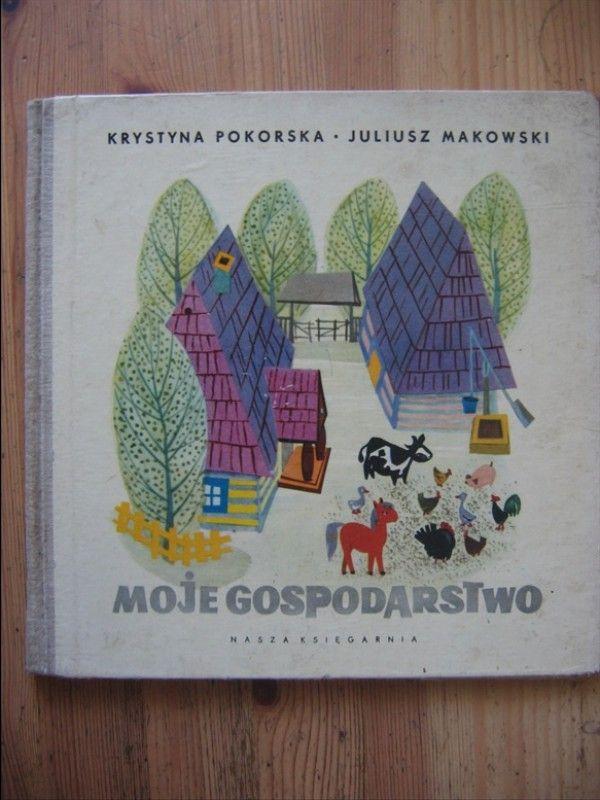 """""""Moje gospodarstwo""""- Krystyna Pokorska, Juliusz Makowski"""