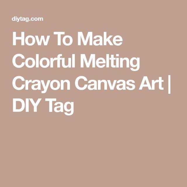 How To Make Colorful Melting Crayon Canvas Art | DIY Tag