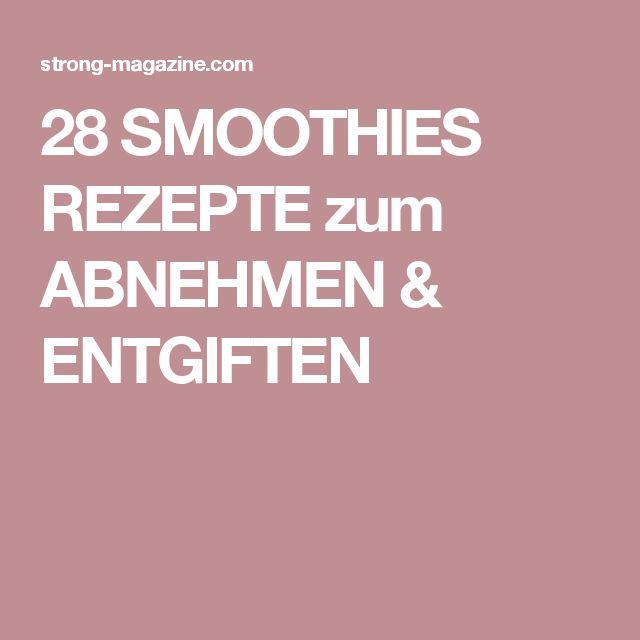 28 SMOOTHIES REZEPTE zum ABNEHMEN & ENTGIFTEN