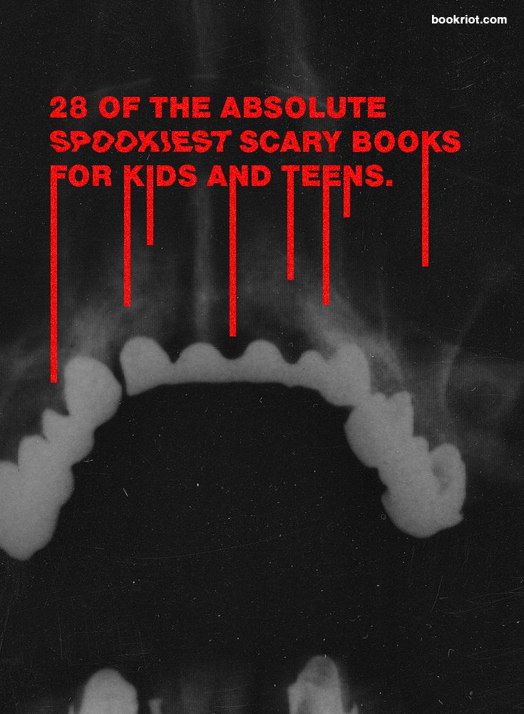 28 Of The Absolute Spookiest Scary Books For Kids And Teens