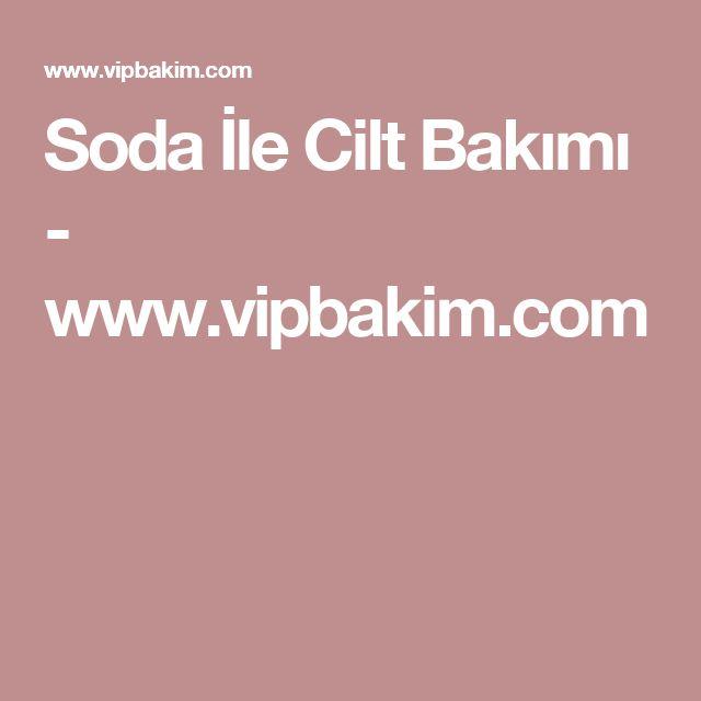Soda İle Cilt Bakımı - www.vipbakim.com