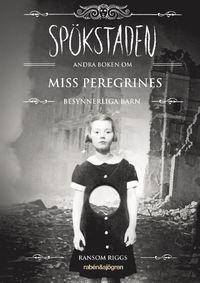 Spökstaden : andra boken om Miss Peregrines besynnerliga barn (pocket)