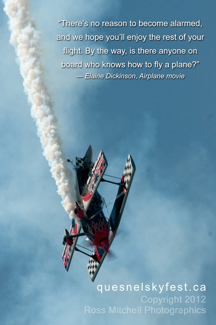 #Quesnel Skyfest Skip Stewart airshows at Skyfest 2012 with #Airplane (the movie) quote