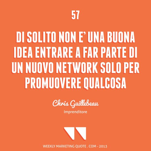 Citazione di Marketing 57: Chris Guillebeau - Weekly Marketing Quote