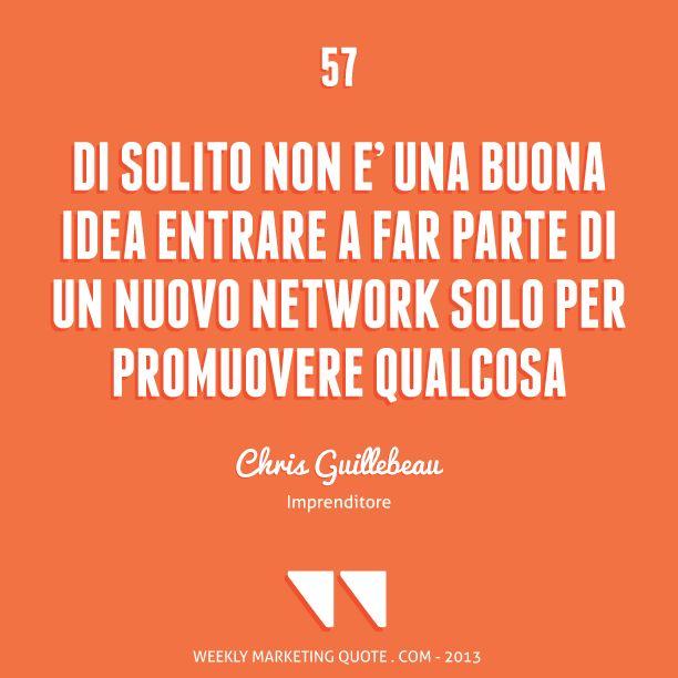 Citazione di Marketing 57: Chris Guillebeau - Weekly Marketing Quote