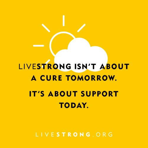 Happy LIVESTRONG Day! | Not next year, not next week. LIVESTRONG helps patients improve their outcomes and quality of life NOW.