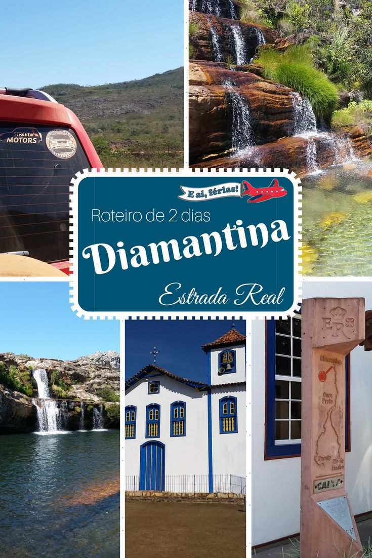 Roteiro de 2 e meio dias em Diamantina, Minas Gerais. Caminho dos Diamantes, Estrada Real