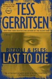 Last to Die: A Rizzoli & Isles Novel by Tess Gerritsen