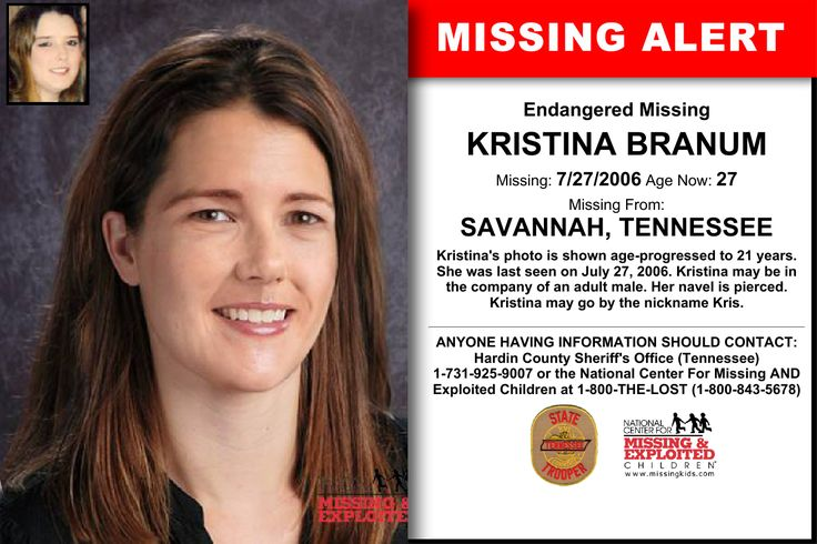 KRISTINA BRANUM, Age Now: 27, Missing: 07/27/2006. Missing From SAVANNAH, TN. ANYONE HAVING INFORMATION SHOULD CONTACT: Hardin County Sheriff's Office (Tennessee) 1-731-925-9007.