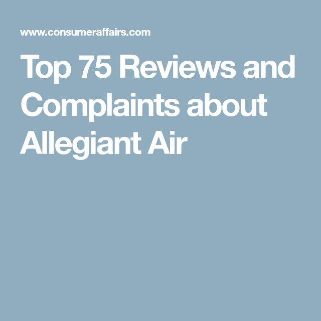 Top 75 Reviews and Complaints about Allegiant Air