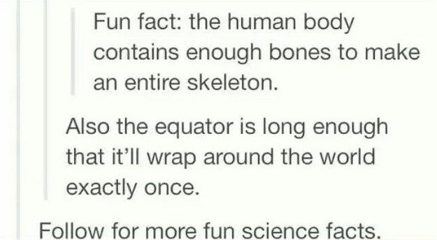 When they doled out some fun facts: | 21 Photos That Prove You Should Never Listen To Tumblr Users About Science