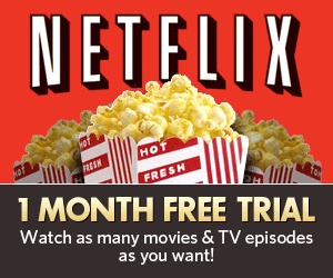 FREE One Month Netflix Trial
