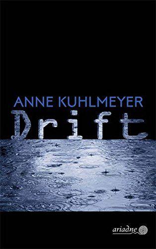 Drift (Ariadne Kriminalroman) von Anne Kuhlmeyer https://www.amazon.de/dp/3867542252/ref=cm_sw_r_pi_dp_x_nzSgzb6M3EMR0