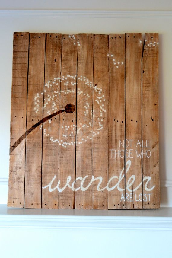 Reclaimed Wood Art Sign: Dandelion Not All Those Who Wander Are Lost