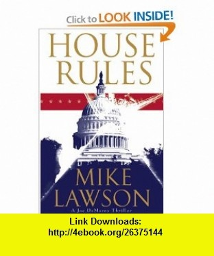 House Rules A Joe DeMarco Thriller Mike Lawson , ISBN-10: 0871139839  ,  , ASIN: B001O9CHA2 , tutorials , pdf , ebook , torrent , downloads , rapidshare , filesonic , hotfile , megaupload , fileserve
