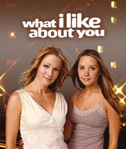 What I Like About You (2002–2006) ~~ Comedy | Drama ~~ When Holly's father is transferred to Japan, she is sent to live with Valerie, her big sister, in New York City, and turns Valerie's life upside-down.