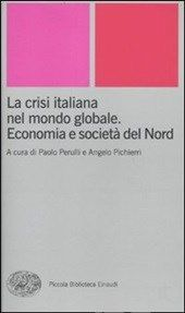 La crisi italiana nel mondo globale. Economia e società del Nord