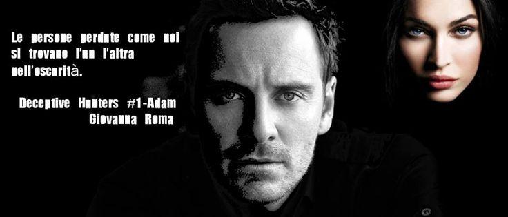 """""""Le persone perdute come noi...""""© #DeceptiveHuntersSeries #Adam - Giovanna Roma #teaser #Dark #Eleanor realizzato da Linda. Thanks!!"""