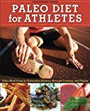 Paleo Diet for Athletes Guide: Paleo Meal Plans for Endurance Athletes Strength Training and Fitness