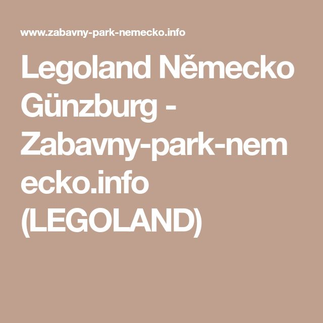 Legoland Německo Günzburg - Zabavny-park-nemecko.info (LEGOLAND)