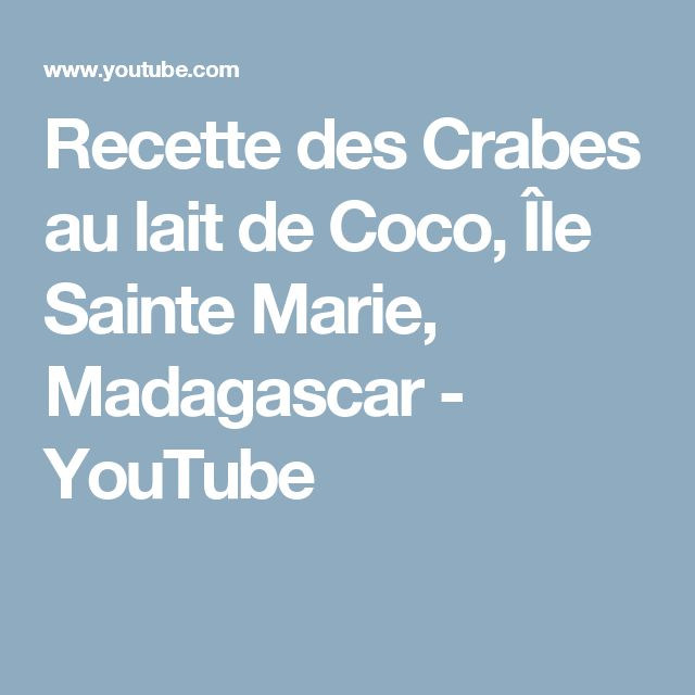 Recette des Crabes au lait de Coco, Île Sainte Marie, Madagascar - YouTube