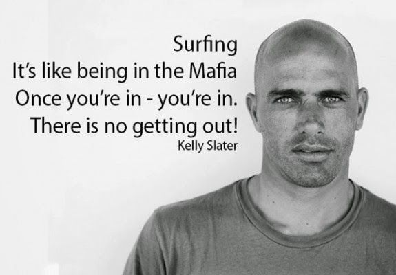 Kelly Slater Quotes | We Are Surfers