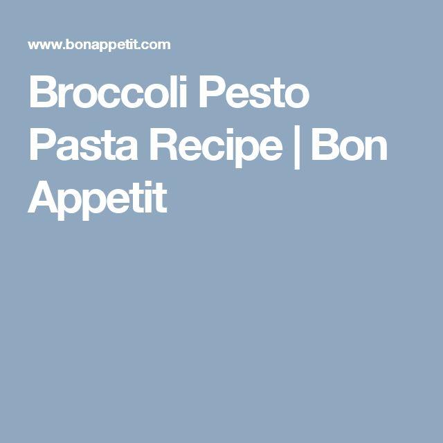 Broccoli Pesto Pasta Recipe   Bon Appetit