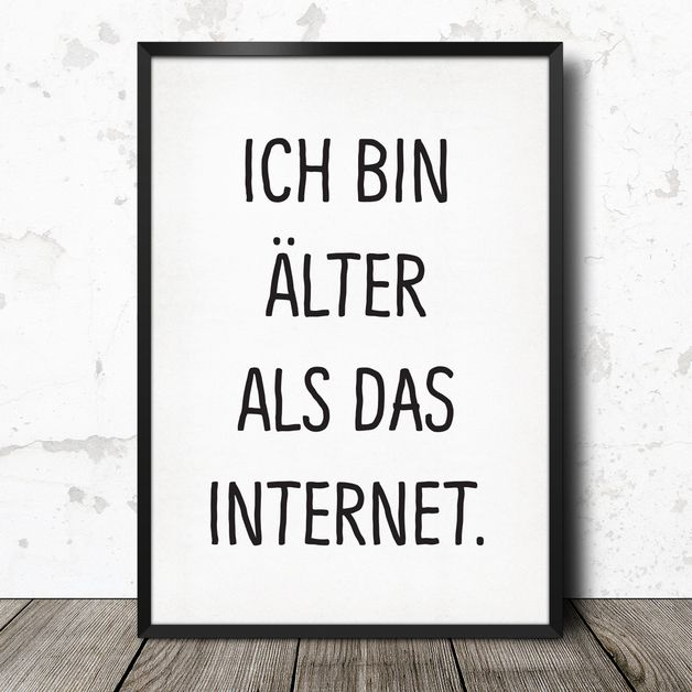 "Poster ""Ich bin älter als das Internet"" // poster by this-is-it via DaWanda.com"