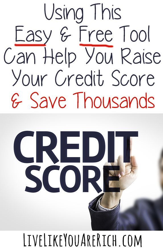 Using This Easy & Free Tool Can Help You Raise Your Credit Score & Save Thousands! #LiveLikeYouAreRich