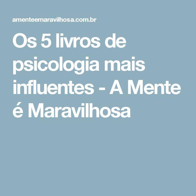 Os 5 livros de psicologia mais influentes - A Mente é Maravilhosa