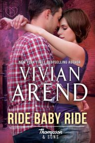 Ride Baby Ride By Vivian Arend - From a New York Times bestselling author: After a car accident leaves Katy with amnesia, she has some serious catching up to do — because she just found her own positive pregnancy test. Could her brother's best friend be the father? Or is it her ex-boyfriend?