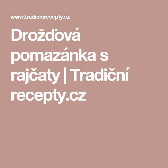 Drožďová pomazánka s rajčaty | Tradiční recepty.cz