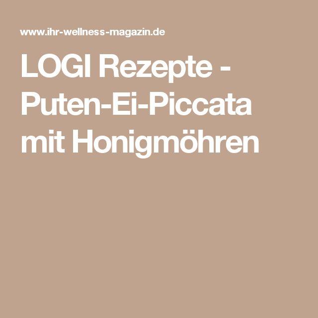LOGI Rezepte - Puten-Ei-Piccata mit Honigmöhren