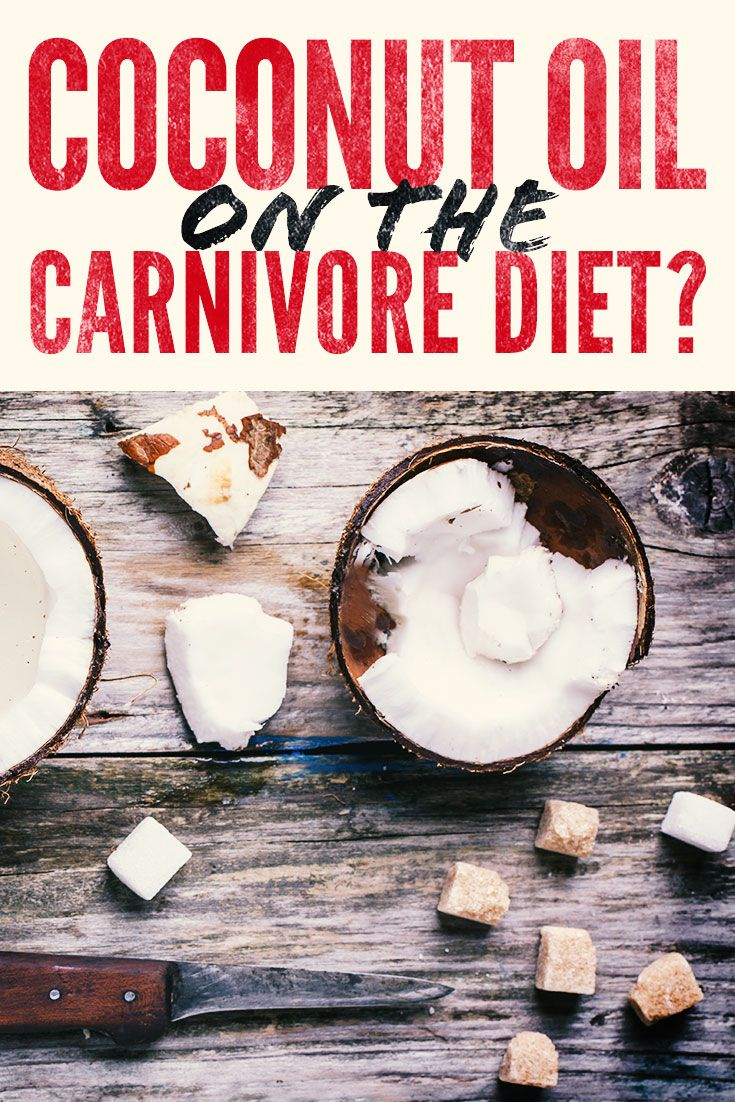 Can You Eat Coconut Oil On The Carnivore Diet Carnivores Zero Carb Diet Cooking With Coconut Oil