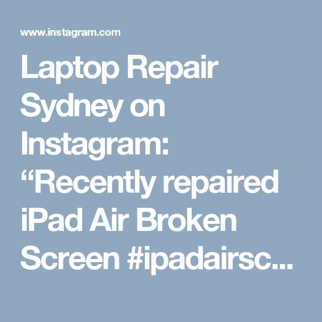 "Laptop Repair Sydney on Instagram: ""Recently repaired iPad Air Broken Screen  #ipadairscreenrepair #ipadair #ipadapple #ipadairbrokenscreen #ipadrepairsydney"""
